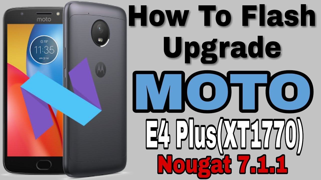 How To Flash Moto E4 Plus XT1770 | Nougat 7 1 1 Rom