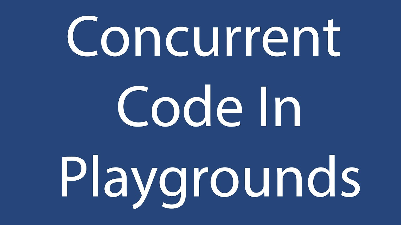 Concurrent Code In Playgrounds - Thomas Hanning