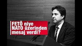 Batuhan Yaşar   FETÖ niye NATO üzerinden mesaj verdi