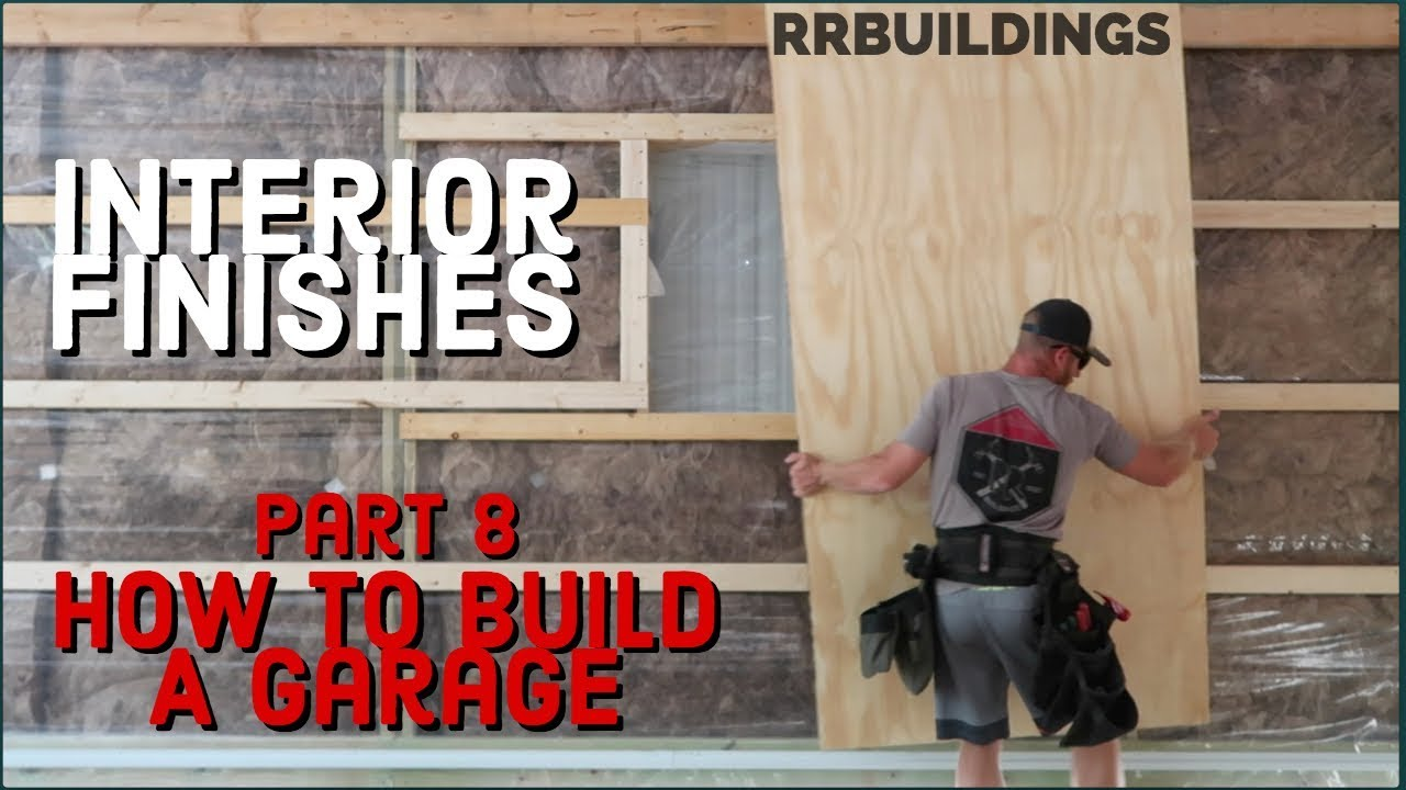 How To Build A Garage 8 Insulation Ceiling Wall Finishes