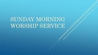 Sunday Morning Worship 5 9 21