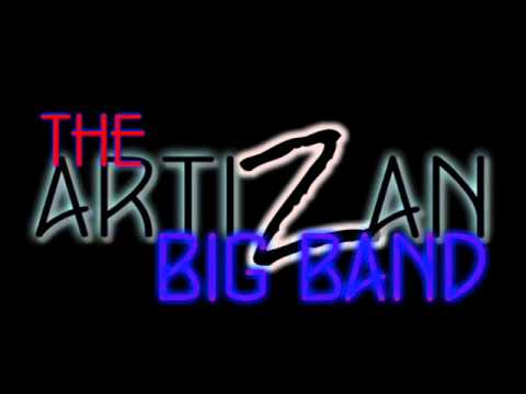 "The Artizan Big Band - Michel Camilo ""NOT YET"""