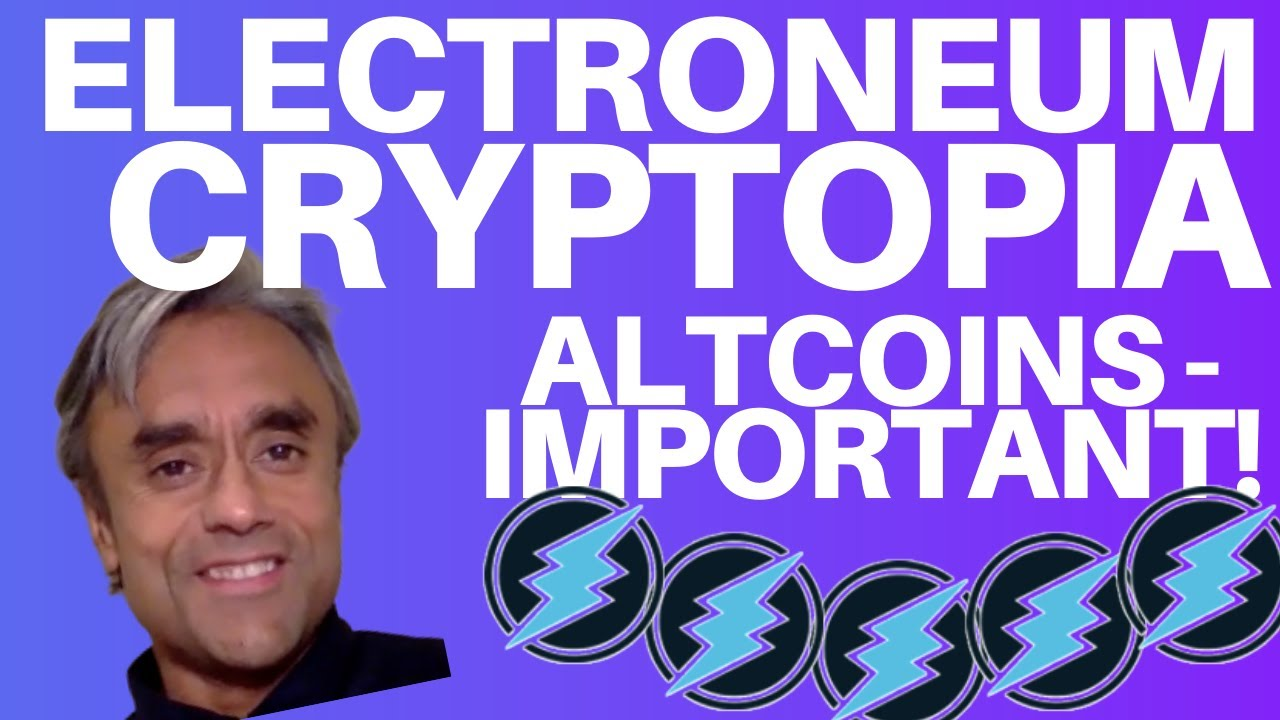 ELECTRONEUM, ALTCOINS + CRYPTOPIA - IMPORTANT NEWS