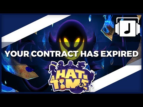"""""""Your Contract Has Expired"""" A Hat In Time Remix"""