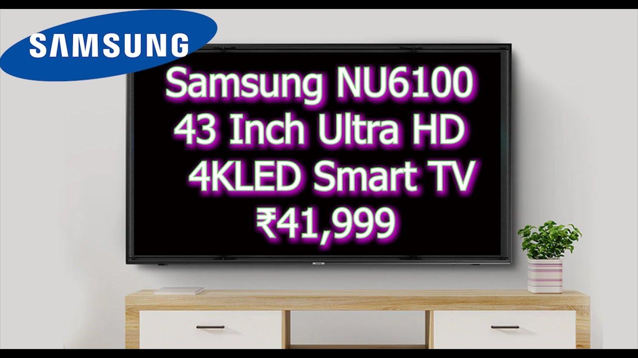 Samsung NU6100 43 Inch 4K LED Smart TV in ₹41,999 Overview