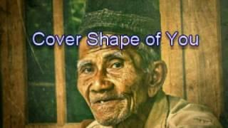 Viral!! Shape of You versi Nama-Nama Orang Jawa