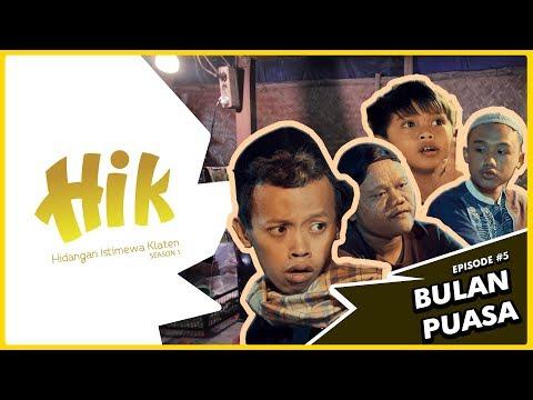 """HIK (Hidangan Istimewa Klaten) THE SERIES: Eps.5 """"BULAN PUASA"""""""