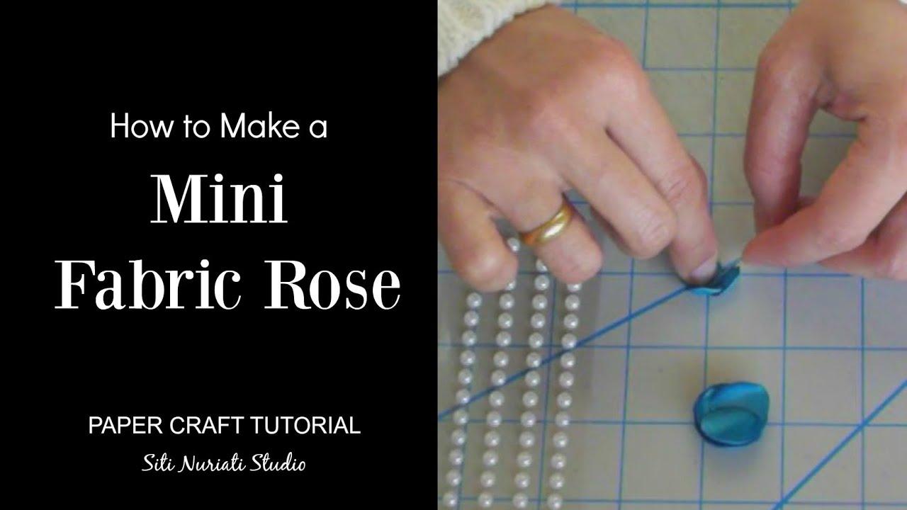How To Make A Mini Fabric Rose  Siti Nuriati Husin