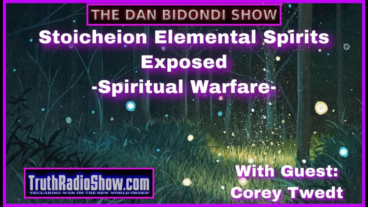 Stoicheion Elemental Spirits Exposed - Spiritual Warfare