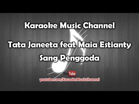 Karaoke Tata Janeeta Feat Maia Estianty - Sang Penggoda   Tanpa Vokal