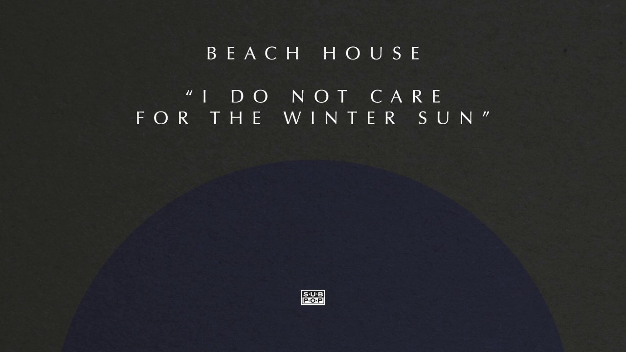 beach-house-i-do-not-care-for-the-winter-sun-sub-pop