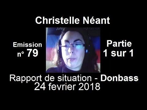 Christelle Néant Donbass SitRep n°79 ~ 24 fevrier 2018 partie 1 sur 1
