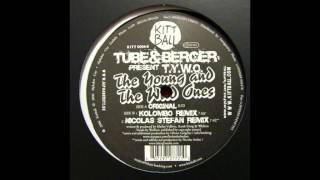 Tube & Berger -The Young And The Wild Ones (Nicolas Stefan Remix)