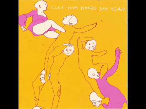Clap Your Hands Say Yeah: Upon This Tidal Wave Of Young Blood mp3