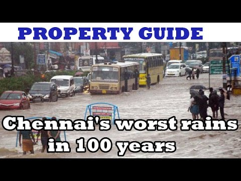 Property Guide: Chennai's worst rains in 100 years