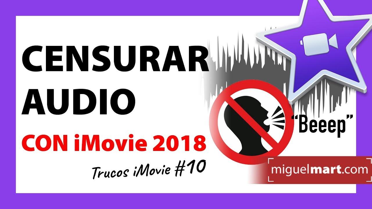 Cómo CENSURAR audio en video con iMovie Español 2018 - YouTube