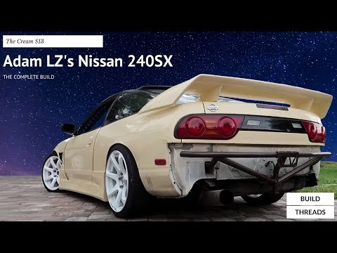 Adam LZ's 240SX - The Complete Build