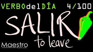 Verb of the day     SALIR – TO LEAVE     4/100