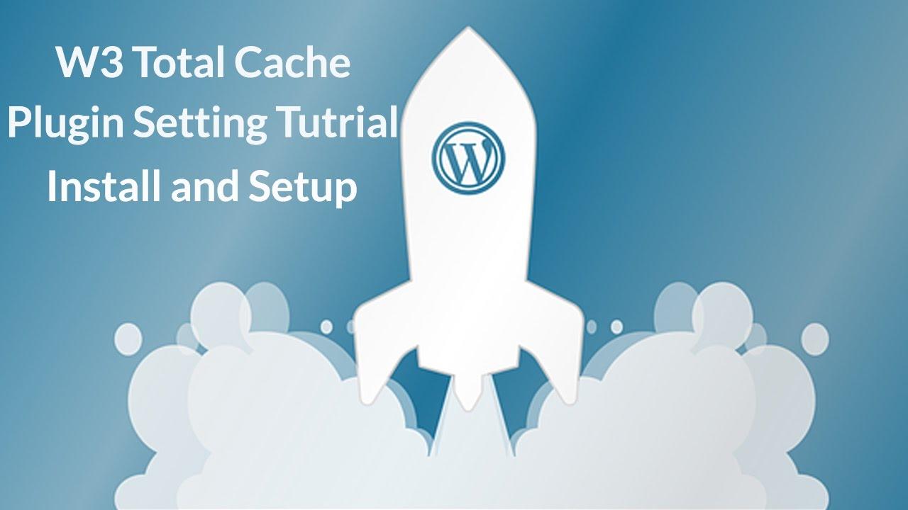 W3 Total Cache Plugin Setting Tutorial - Install and configure W3 Total  Cache Plugin 2017