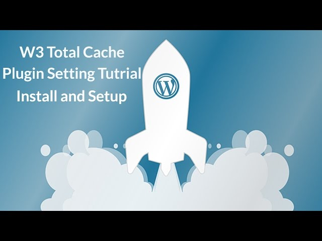 W3 Total Cache Plugin Setting Tutorial - Install and configure W3 Total Cache Plugin 2017