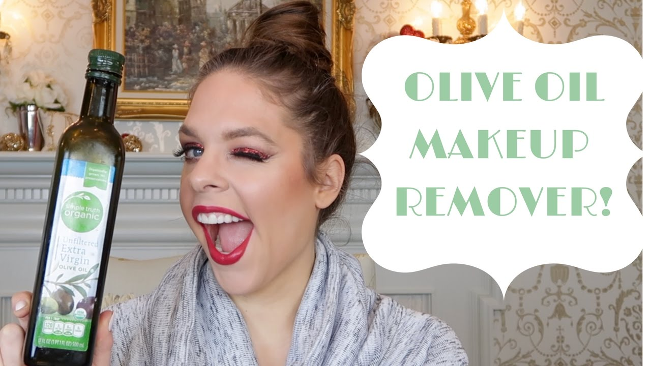 remove ALL YOUR Makeup With Olive Oil
