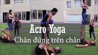 Tập Acro Yoga, yoga đôi- Thế chân đứng trên chân