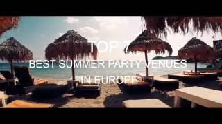 TOP 7 Best SUMMER PARTY Venues in Europe