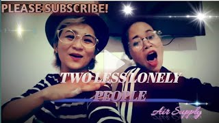 Two less lonely people - Air supply (khu and Lin cover) request song granted