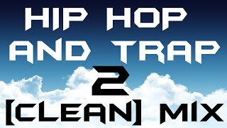 Hip Hop and Trap [Clean] Mix - Club Mix | 4 Hours | Part 2 (GR4Y CLOUDS)