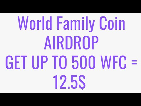 World Family Coin Airdrop - Получите 500 WFC Token = 12.5$ / Криптовалюта бесплатно