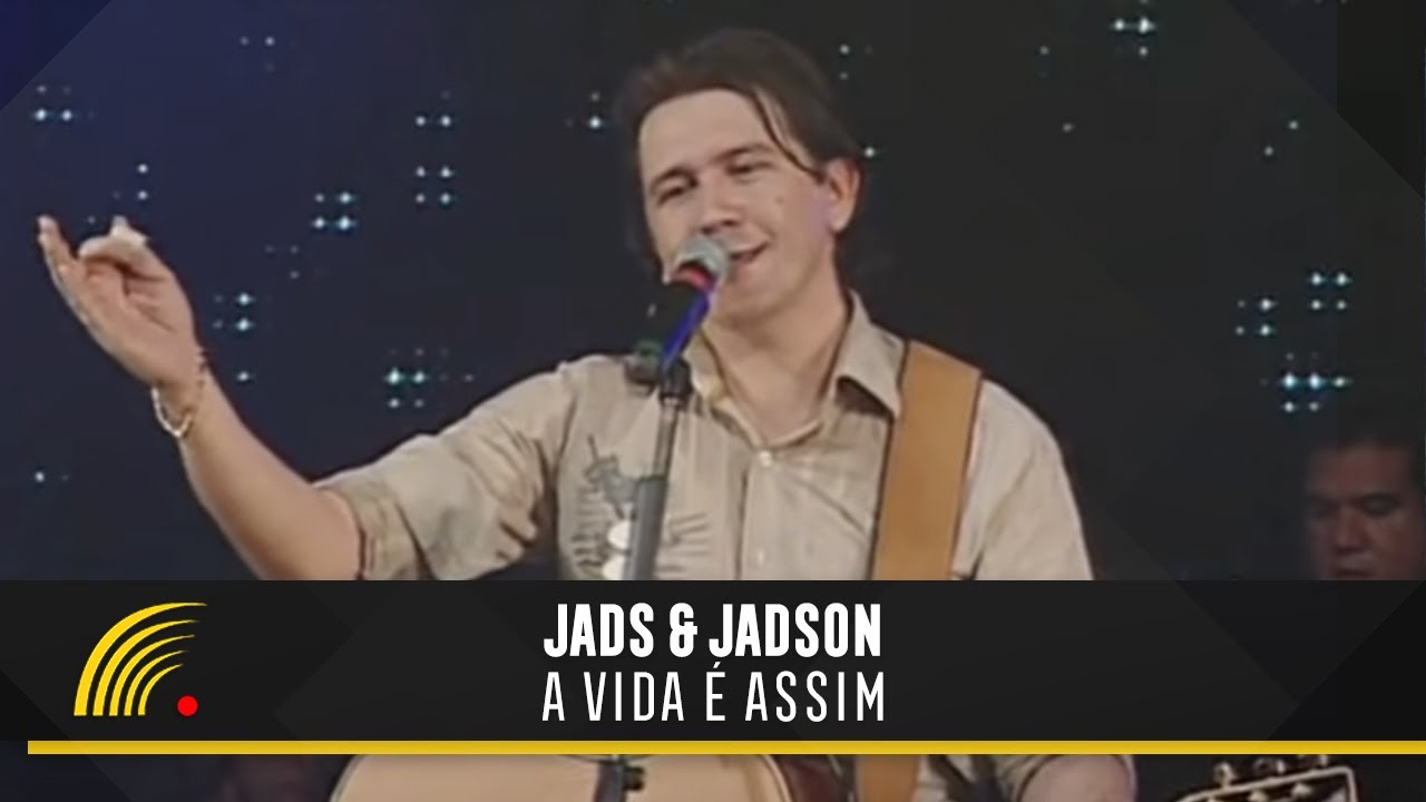 a vida e assim jads e jadson