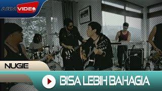 Nugie - Bisa Lebih Bahagia | Official Video