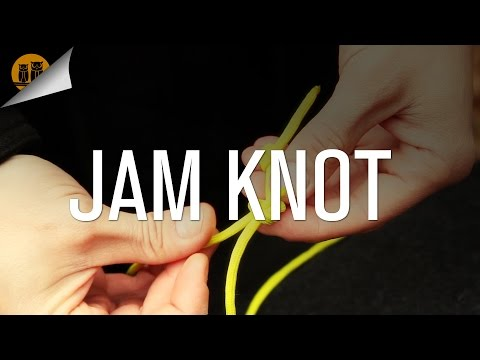 How To Tie The Jam Knot [Knot Tutorial]