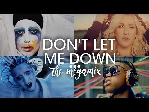 Don't Let Me Down (The Megamix) – E.Goulding · Zayn & More (T10MO)