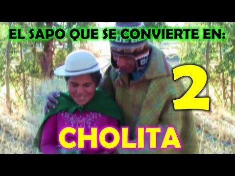 EL SAPO QUE SE CONVIERTE EN CHOLITA 2 ~ Pelicula Copleta