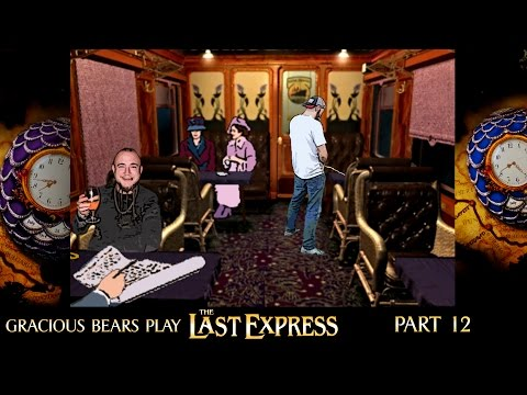"Gracious Bears Play The Last Express (Part 12) ""Finger In The Bum Hole"""