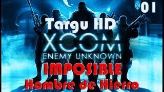 "XCOM Enemy Unknown - Gameplay Walkthrough 01 ESPAÑOL FullHD - Dificultad: ""IMPOSIBLE + HdH"""