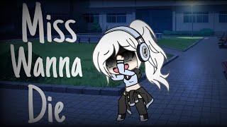 Miss wanna die||gacha life||GLMV||