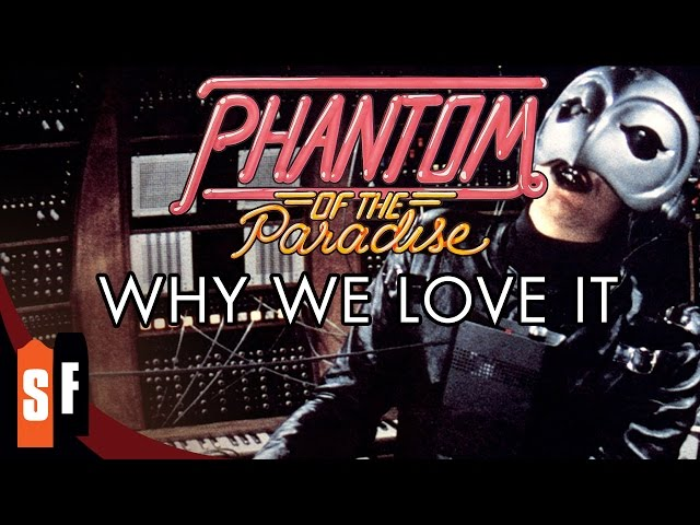 Phantom Of The Paradise - Why We Love It