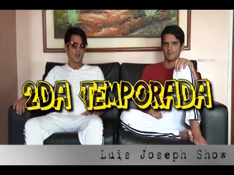 Luis Joseph show - 2da Temporada