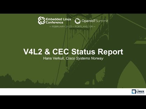 V4L2 & CEC Status Report - Hans Verkuil, Cisco Systems Norway