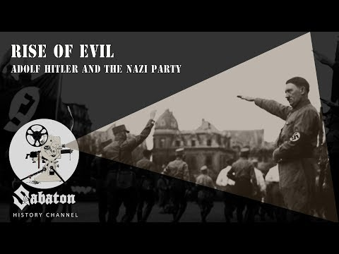Rise Of Evil – Adolf Hitler And The Nazi Party – Sabaton History 020 [Official]