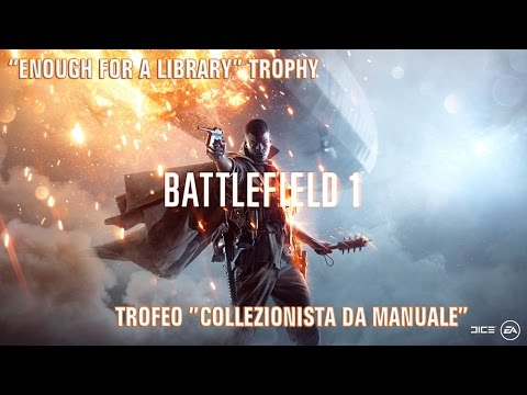 [Trophy Guide] Battlefield 1 - Enough For a Library Trophy