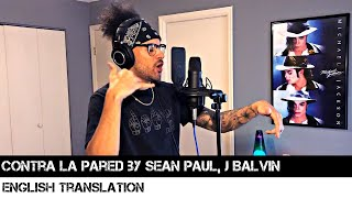Contra La Pared By Sean Paul, J Balvin  English Translation