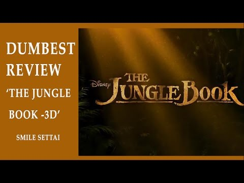 "DUMBEST REVIEW ""THE JUNGLE BOOK "" 