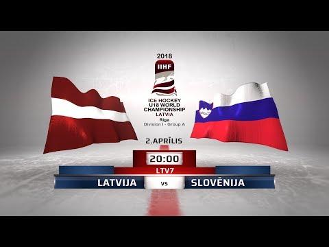 | LATVIA - SLOVENIA | 2018 IIHF Ice hockey U18 World Championship Division 1, Group A