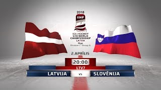 | LATVIA - SLOVENIA | 2018 IIHF Ice hockey U18 World Championship Division 1, Group A