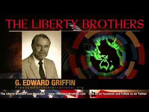 The Liberty Brothers interview G. Edward Griffin