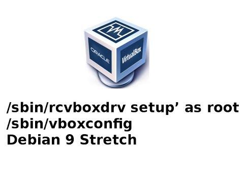 corrigindo o erro virtualbox /sbin/rcvboxdrv setup Debian 9