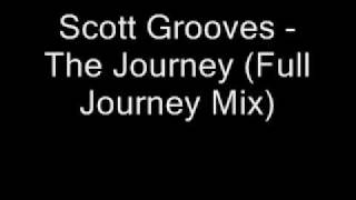 Scott Grooves - The Journey (Full Journey Mix)